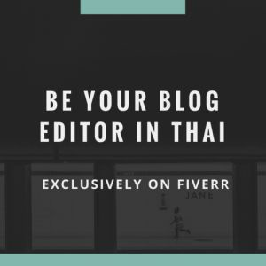 I will be your blog editor in Thai
